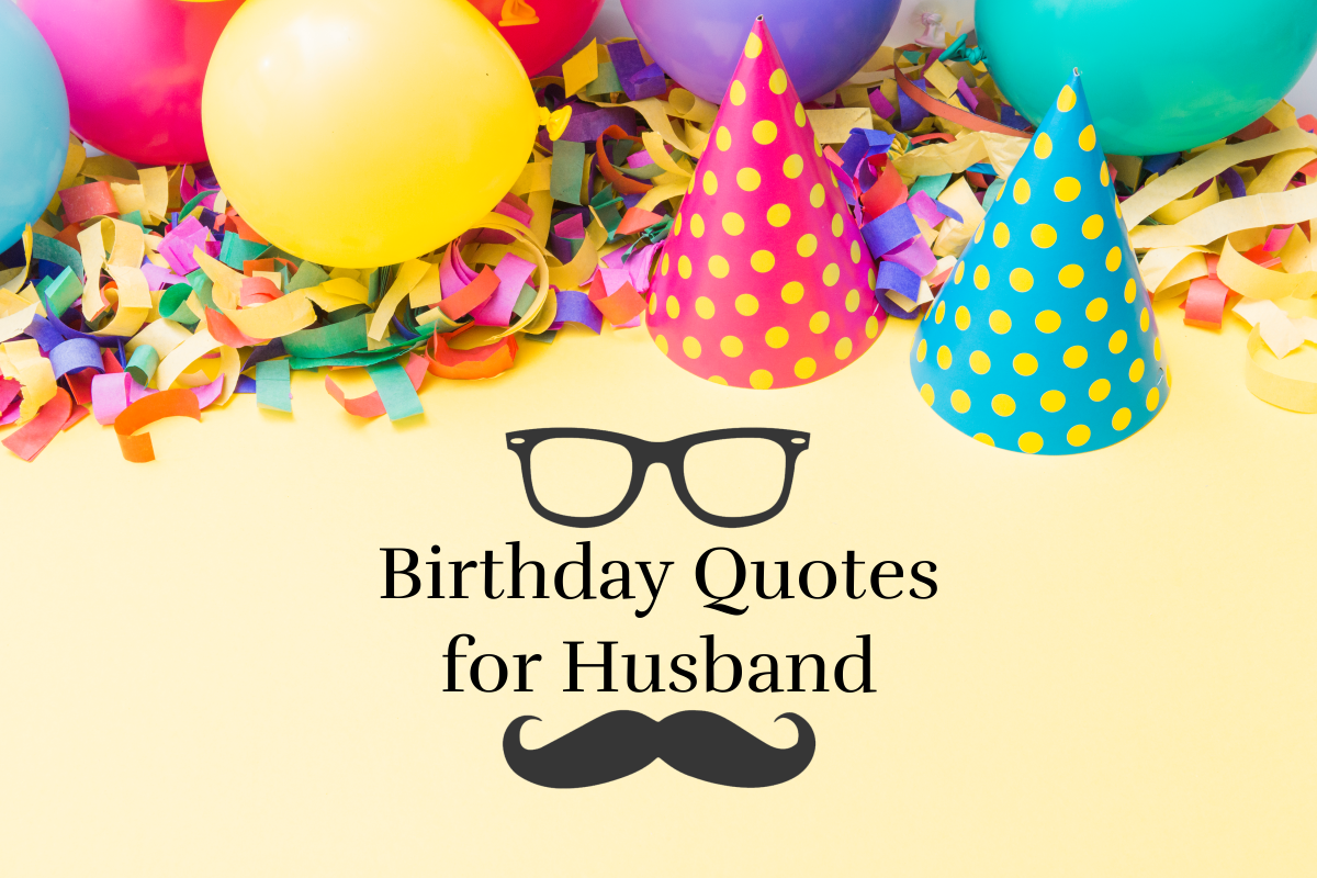 51 Best Happy Birthday Quotes For Husband 123happybirthday