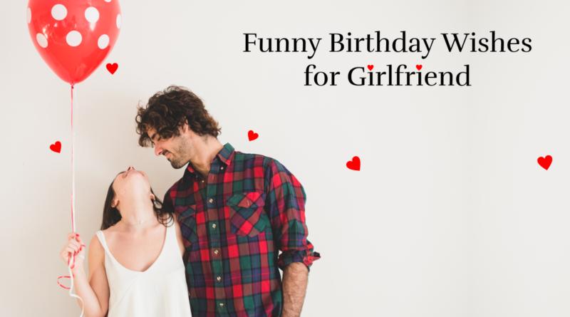 Funny Happy Birthday Wishes For Girlfriend 123happybirthdayin