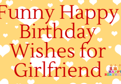 Funny Happy Birthday Wishes for Girlfriend