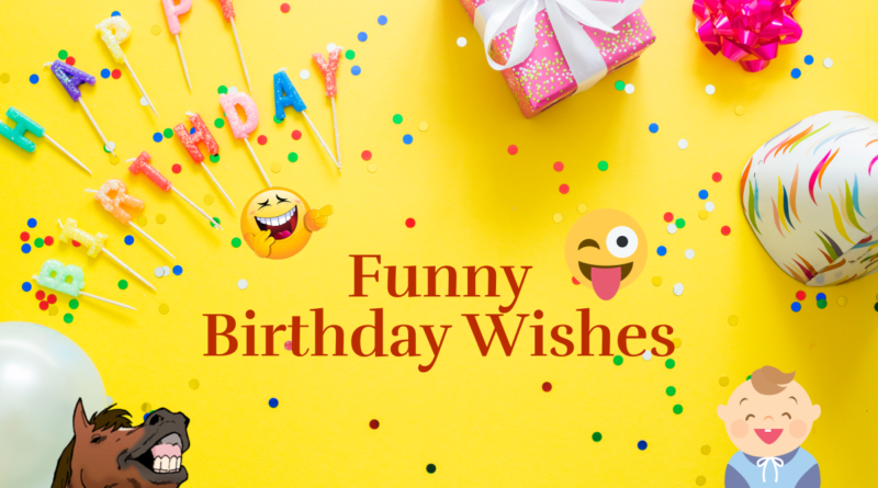top 10 world s most funny happy birthday wishes 123happybirthday in