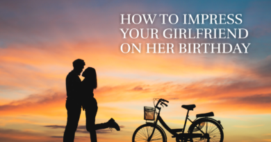How to impress your girlfriend on her birthday