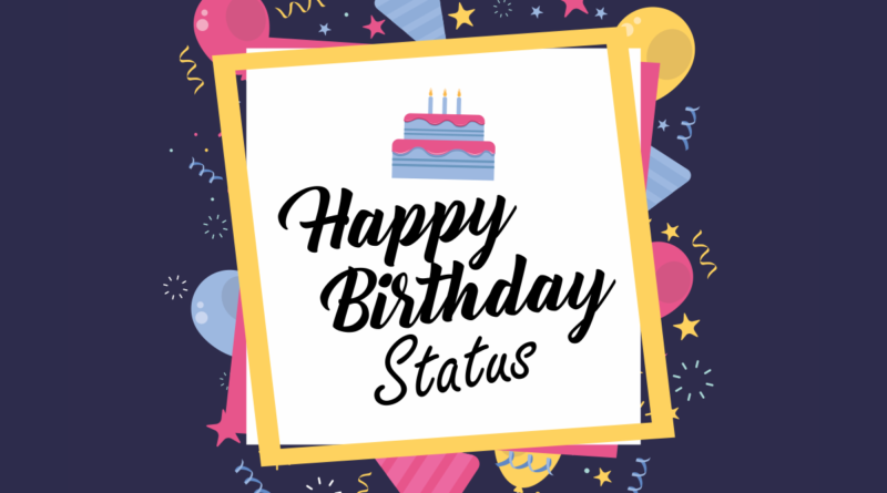 Happy Birthday Status